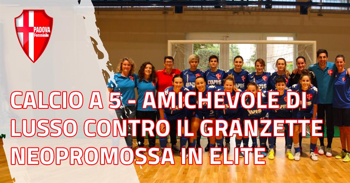 Amichevole Calcio Padova Femminile - Granzette