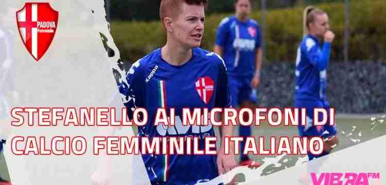 Vanessa Stefanello ai microfoni di Calcio Femminile Italiano