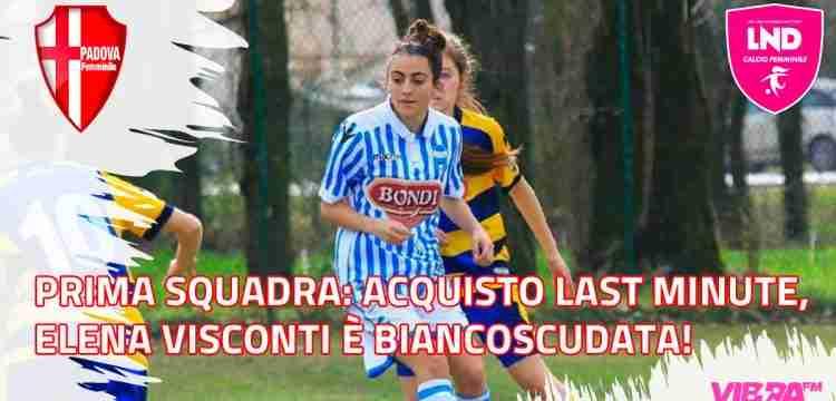 Prima Squadra: Acquisto Last Minute, Elena Visconti è biancoscudata!