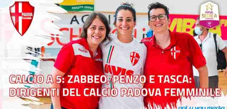 Calcio a 5: Zabbeo, Penzo e Tasca: i dirigenti del Calcio Padova Femminile