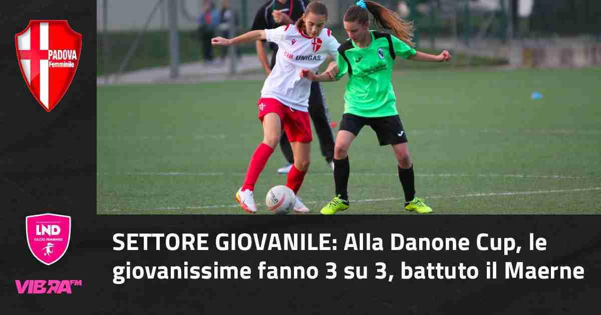 Settore Giovanile: Alla Danone Cup, le giovanissime fanno 3 su 3, battuto il Maerne