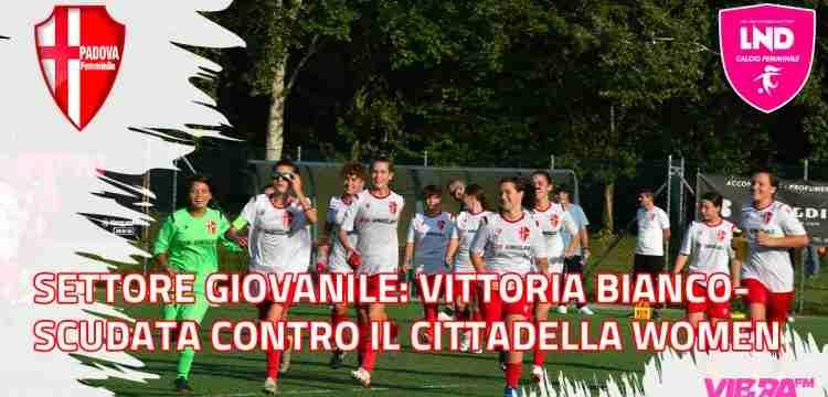 Settore Giovanile: Vittoria biancoscudata contro il Cittadella Woman al Danone Cup