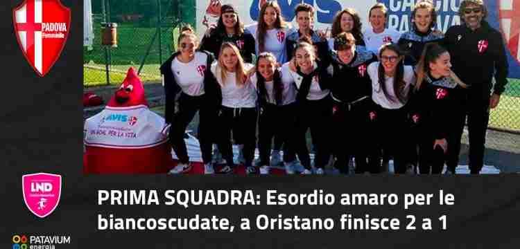 Prima squadra: Esordio amaro per le biancoscudate, a Oristano finisce 2 a 1